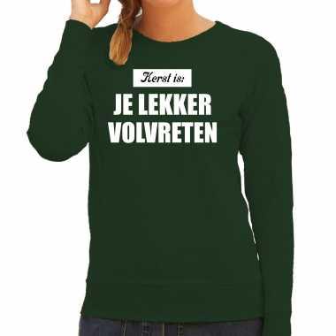Kerst is: je lekker volvreten kerst sweater / kerst carnavalskleding groen voor dames
