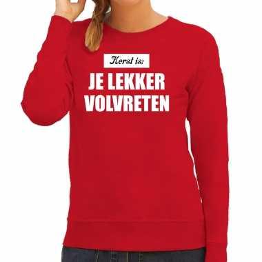 Kerst is: je lekker volvreten kerst sweater / kerst carnavalskleding rood voor dames